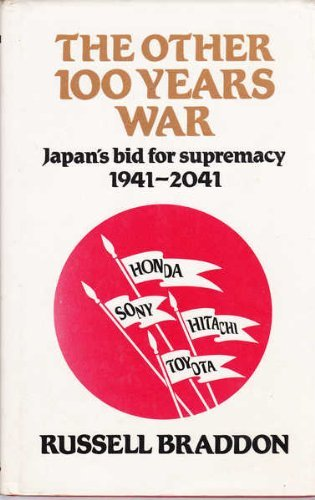 The Other Hundred Years War : Japan's Bid for Supremacy, 1941-2041: Braddon, Russell