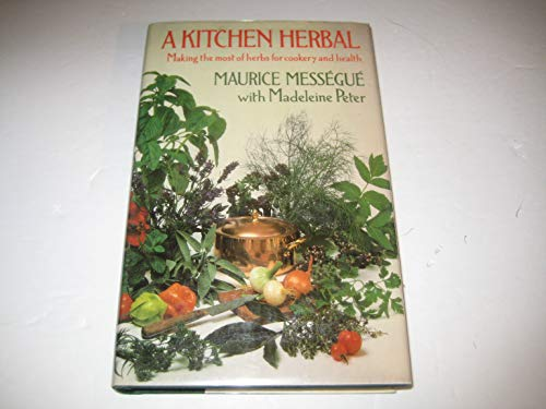9780002163958: Kitchen Herbal: Making the Most of Herbs for Cookery and Health