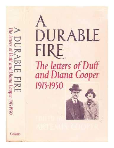 A Durable Fire. The Letters of Duff: Cooper, Duff and