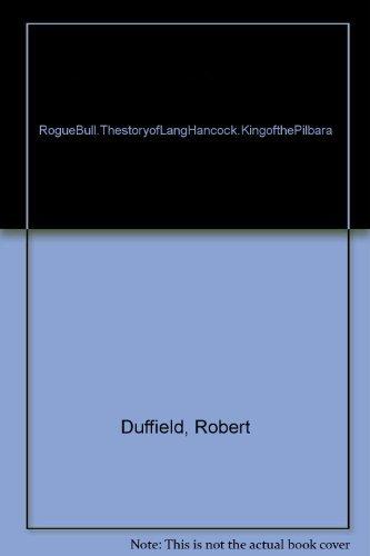 9780002164238: Rogue bull: The story of Lang Hancock, King of the Pilbara