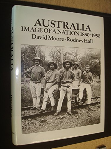 9780002164474: Australia: Image of a nation, 1850-1950