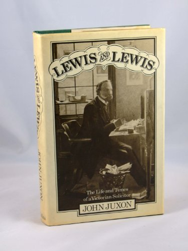 Lewis and Lewis: Life of a Celebrated: John Juxon