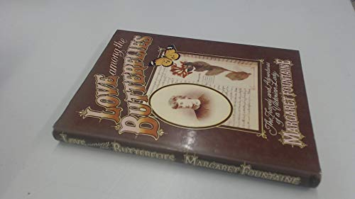 LOVE AMONG THE BUTTERFLIES the Travels and Adventures of a Victorian Lady
