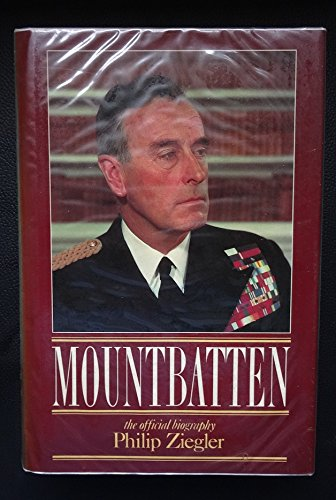 Mountbatten The Offical Biography: Ziegler Philip