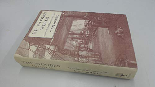 9780002165488: The Wooden World An Anatomy of the Georgian Navy