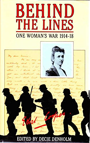 9780002165716: Behind the lines: One woman's war, 1914-18 : the letters of Caroline Ethel Cooper