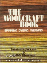 9780002165921: The Woolcraft Book: Spinning, Dyeing and Weaving