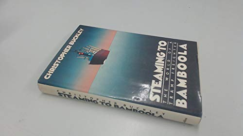 9780002166652: Steaming to Bamboola: The World of a Tramp Freighter