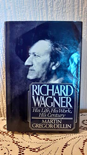 9780002166690: Richard Wagner: His Life, His Work, His Century