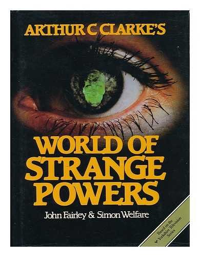 Arthur C.Clarke's World of Strange Powers (0002166798) by John Fairley; Simon Welfare