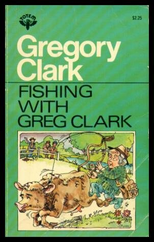 FISHING WITH GREGORY CLARK.: Clark, Gregory.