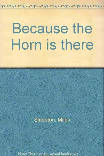 9780002166904: Because the Horn is there