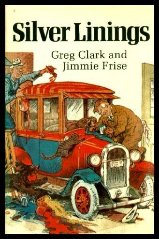 Silver Linings: Stories: Gregory Clark, Jimmie Frise