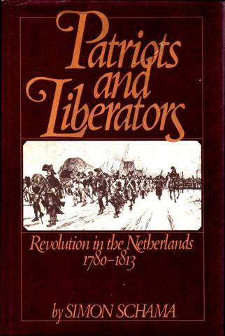 9780002167017: Patriots and Liberators: Revolution in the Netherlands, 1780-1813