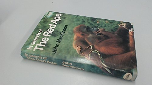 In Search of the Red Ape: MacKinnon, John