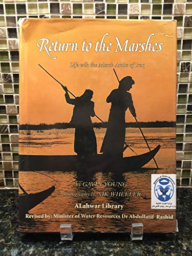9780002167130: Return to the Marshes: Life with the Marsh Arabs of Iraq
