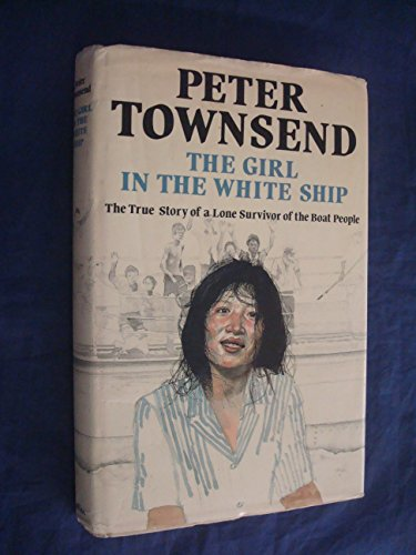 9780002167260: The Girl in the White Ship. A Story of the Vietnamese Boat People.