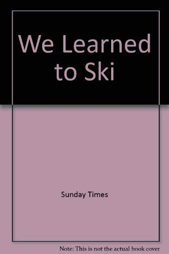 We Learned to Ski: Sunday Times