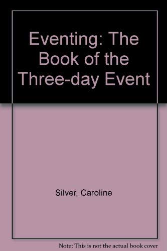 9780002167802: Eventing: The book of the three-day event