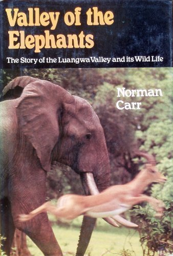 9780002168410: Valley of the elephants: The story of the Luangwa Valley and its wildlife