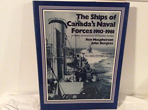 The ships of Canada's naval forces, 1910-1981: A complete pictorial history of Canadian warships (9780002168564) by Macpherson, Ken