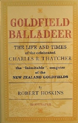 9780002169035: Goldfield balladeer: The life and times of the celebrated Charles R. Thatcher