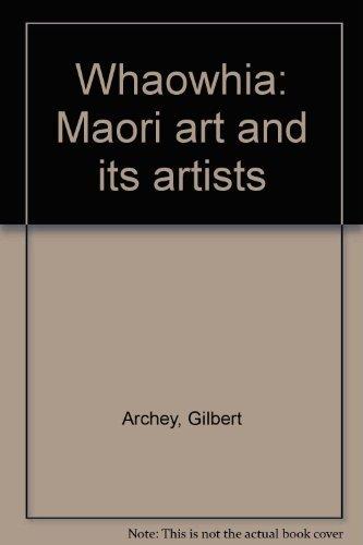 9780002169103: Whaowhia: Maori art and its artists