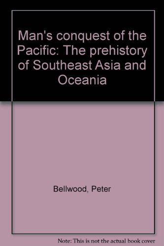 9780002169110: Man's conquest of the Pacific: The prehistory of Southeast Asia and Oceania