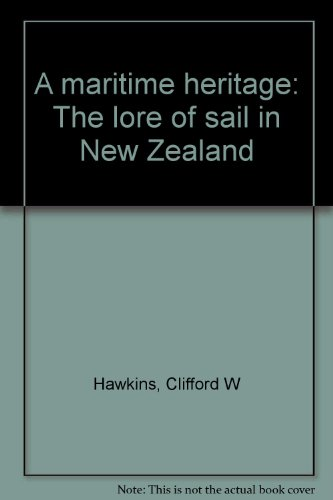 9780002169271: A maritime heritage: The lore of sail in New Zealand