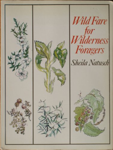 Wild Fare for Wilderness Foragers (0002169436) by Natusch, Sheila