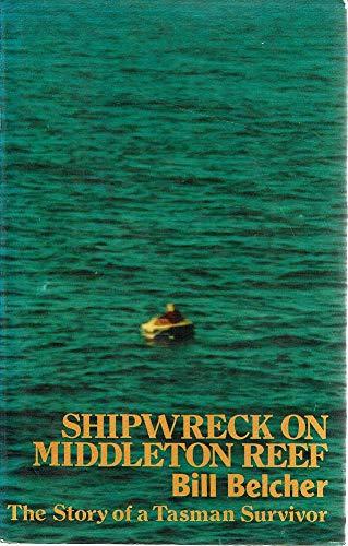9780002169523: Shipwreck on Middleton Reef: The story of a Tasman survivor