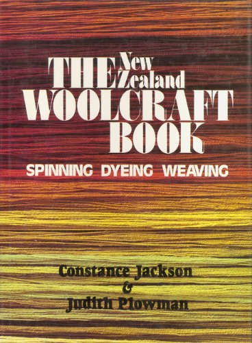 9780002169684: The New Zealand Woolcraft Book:  Spinning, Dying, Weaving