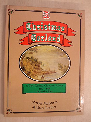 9780002169813: A Christmas garland: A New Zealand Christmas album, 1642-1900 : in twelve parts