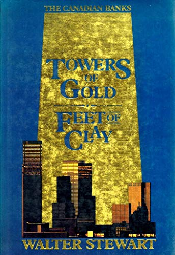 9780002170246: Towers of gold, feet of clay: The Canadian banks