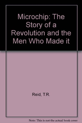 9780002170406: Microchip: The Story of a Revolution and the Men Who Made it