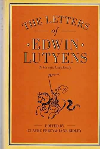 9780002170635: The Letters of Edwin Lutyens to his Wife, Lady Emily