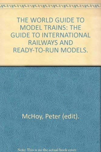 9780002171175: THE WORLD GUIDE TO MODEL TRAINS: THE GUIDE TO INTERNATIONAL RAILWAYS AND READY-TO-RUN MODELS.