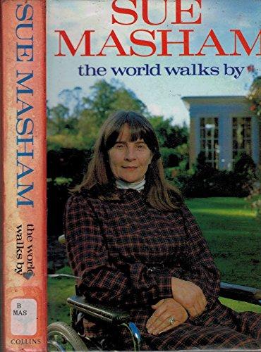 9780002171717: Sue Masham - The World Walks By