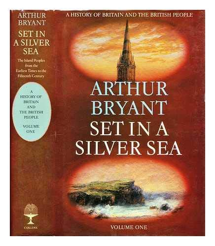 9780002171816: Set in a Silver Sea: Set in a Silver Sea v. 1 (A History of Britain & the British People)