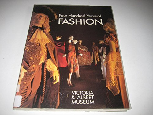 Four Hundred Years Of Fashion: Rothstein, Natalie (ed): Madeleine Ginsburg; Avril Hart & ...