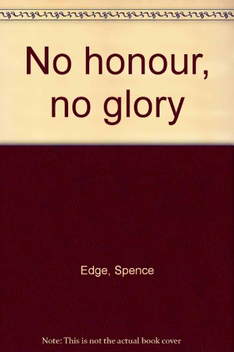 9780002172080: No honour, no glory