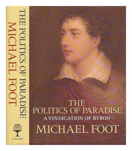 9780002172554: The Politics of Paradise: Vindication of Byron