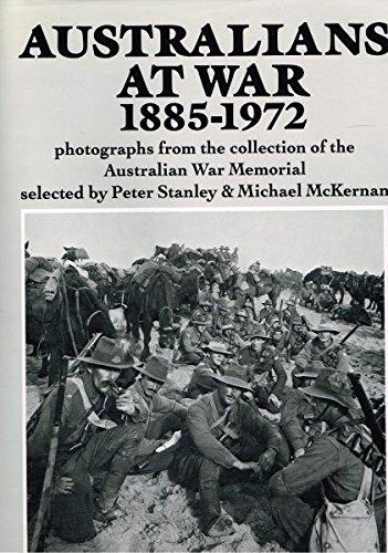 Australians at War: Photographs from the Collection of the Australian War Memorial McKernan, ...