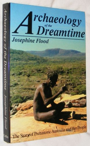 9780002172967: Archaeology of the Dreamtime: The Story of Prehistoric Australia and Her People
