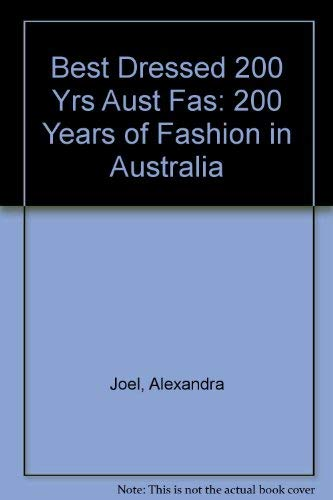 9780002173032: Best Dressed 200 Yrs Aust Fas: 200 Years of Fashion in Australia
