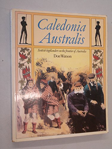 9780002173223: Caledonia Australis. Scottish Highlanders on the frontier of Australia.