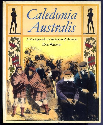 9780002173223: Caledonia Australis: Scottish Highlanders on the Frontier of Australia