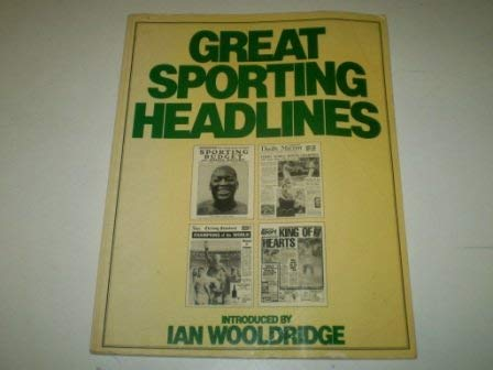 Great Sporting Headlines Great Sporting Headlines, Ian Wooldridge, Used, 9780002173544 POSTED AT OUR STANDARD RATES! (UK ONLY) FEEL FREE TO E-MAIL FOR PHOTOGRAPHS AND FURTHER DETAILS. FROM A DEALER WHO TELLS YOU WHO THEY ARE AND WHAT THEIR TELEPHONE AND ADDRESS CONTACT DETAILS ARE! Size: Folio - over 12  - 15  tall