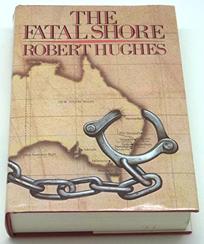 9780002173612: The Fatal Shore: History of the Transportation of Convicts to Australia, 1787-1868