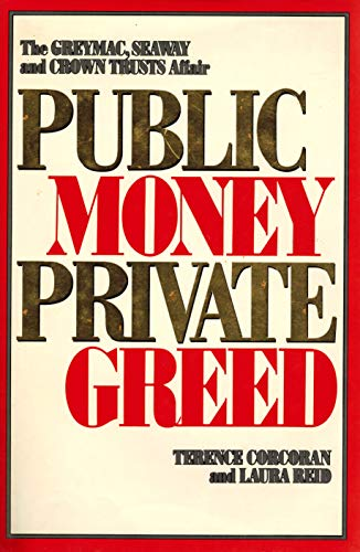 9780002173766: Public money, private greed: The Greymac, Seaway, and Crown Trusts affair